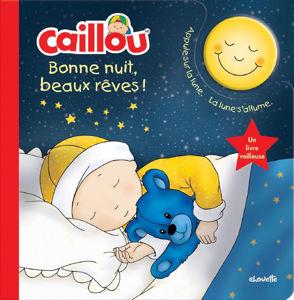Image de Caillou Bonne nuit, beaux rêves! : un livre veilleuse