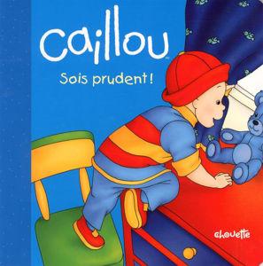 Image de Caillou sois prudent !